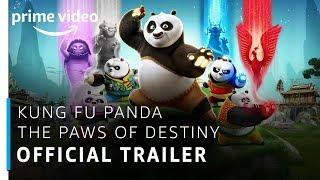 Kung Fu Panda: The Paws Of Destiny | Official Trailer | Prime Original | Amazon Prime Video