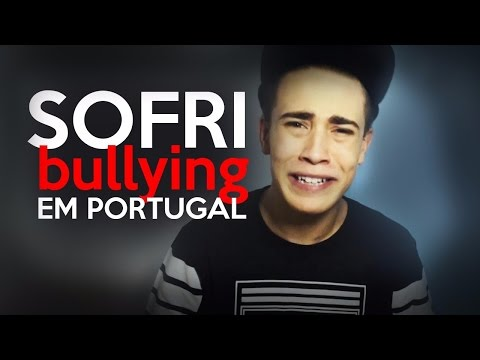 SOFRI BULLYING EM PORTUGAL!