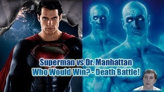Superman vs Dr. Manhattan - Who Would Win? - Death Battle!