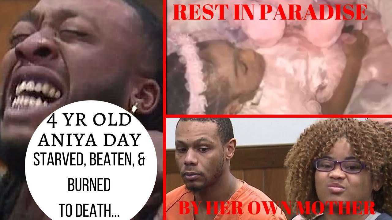 4 YR OLD ANIYA DAY: STARVED, BURNED AND BEATEN TO DEATH
