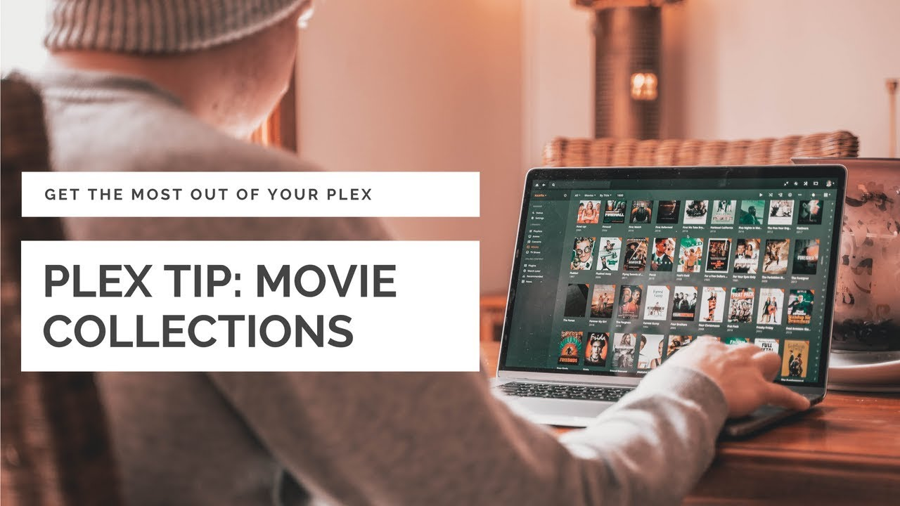 How to create Movie Collections in Plex | ThatModernDude