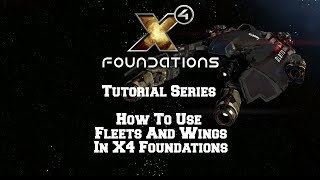 How To Use Fleets And Wings In X4 Foundations