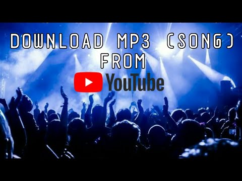 How to Download Mp3 ( Song ) from YouTube Easily !!! 2018