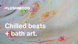 Chilled Beats and Bath Art | Lush Cosmetics