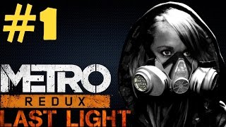 Metro Last Light Redux Walkthrough Part 1 Gameplay Let's Play Playthrough PC Review 1080p HD