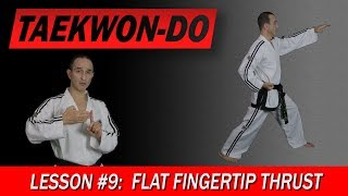 Flat Fingertip Thrust - Taekwon-Do Lesson #9