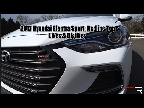 2017 Hyundai Elantra Sport Redline Top 5 Likes Dislikes