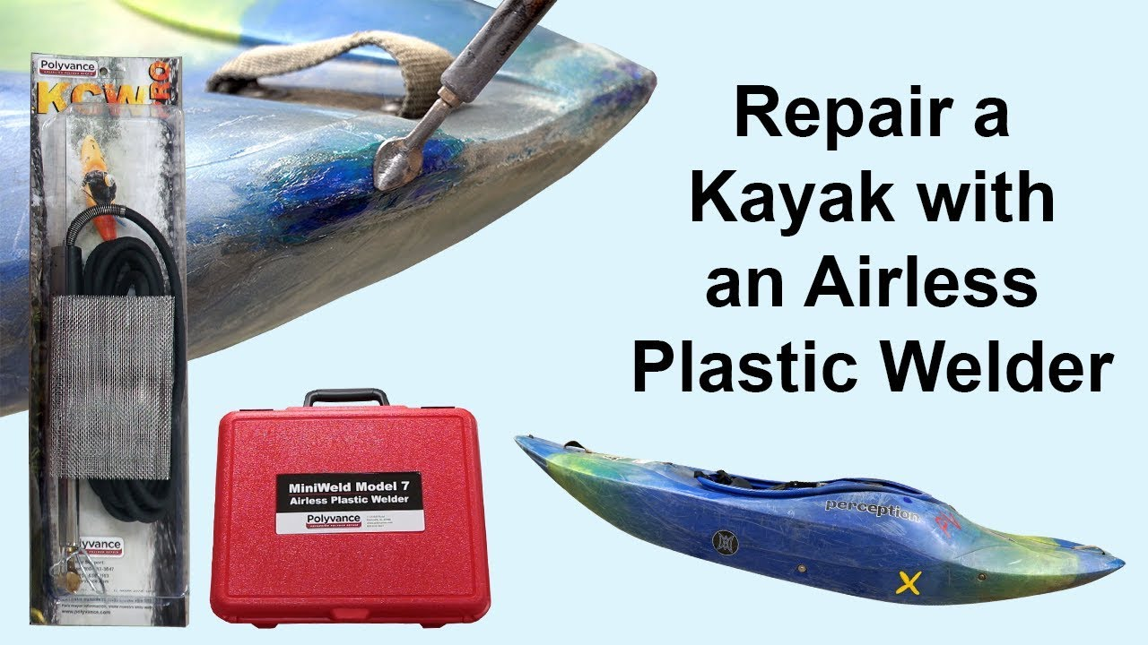 How to Repair a Kayak with an Airless Plastic Welder - YouTube