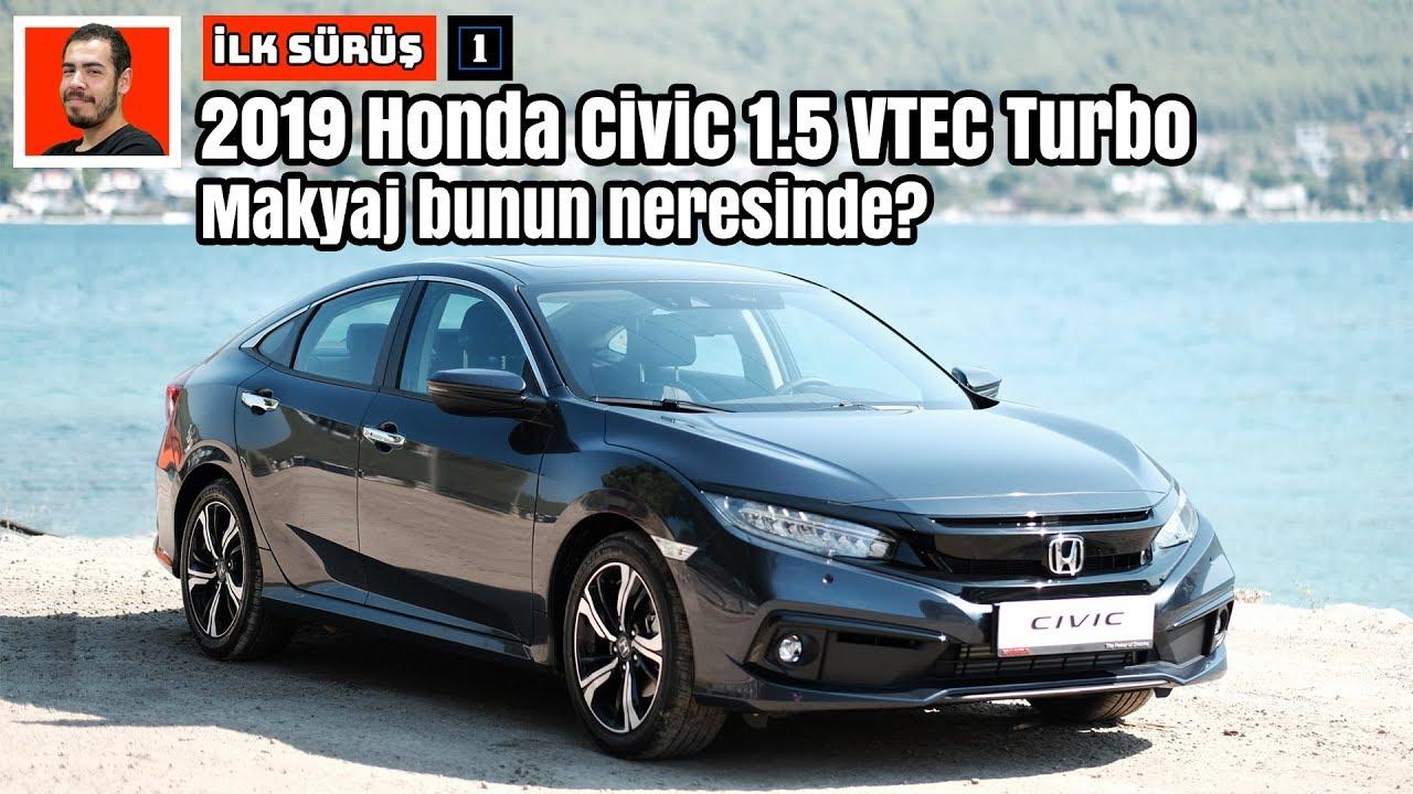 2019 Honda Civic 1.5 VTEC Turbo | Makyaj bunun neresinde? | İlk Sürüş