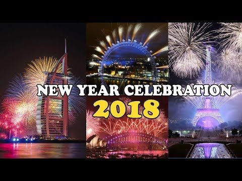 New Year Celebration Around The World 2018 | New Year's Eve | Dubai New Year Fireworks
