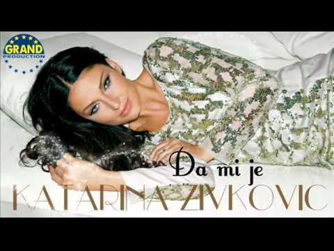 Katarina Zivkovic - Da mi je - 2012