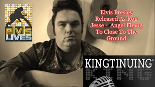 ELVIS PRESLEY Released as Ron Jesse - ANGEL FLYING TO CLOSE TO THE GROUND