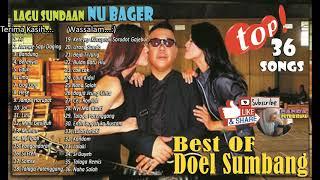 #TOP 36 SONG DOEL SUMBANG The Best Of   Lagu SUNDAAN Nu Bager Pisan Euy