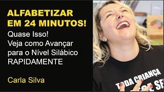 Método das Boquinhas: do pré-silábico para o Silábico em 24 minutos - com Carla Silva