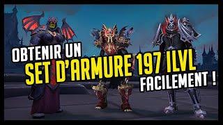 OBTENIR UN SET D'ARMURE 197 ILVL FACILEMENT !