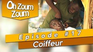 OH ZOUM ZOUM - Coiffeur (Saison 3 Episode 17)