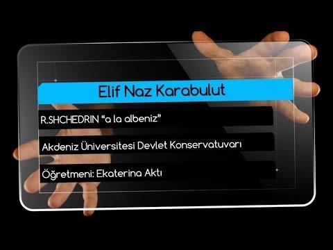 """Elif Naz Karabulut - R.SHCHEDRIN """"A la albeniz"""""""