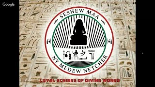 Divine  Words Wednesday with Seshew Maa Ny Medew Netcher