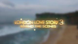 Di Balik Layar LONDON LOVE STORY 3 - Bagian 1