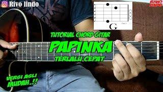 PAPINKA - TERLALU CEPAT (tutorial kunci/chord gitar mudah versi asli)