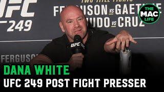 Dana White reacts to epic Justin Gaethje vs. Tony Ferguson war | UFC 249 Post-Fight Press Conference