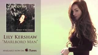 Lily Kershaw - Marlboro Man [Audio]