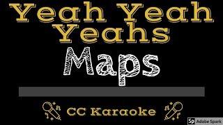 Yeah Yeah Yeahs • Maps (CC) [Karaoke Instrumental Lyrics]