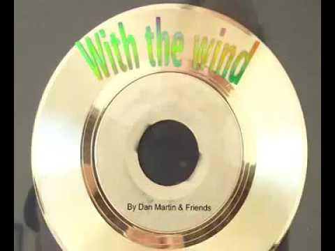 With the wind . Dan Martin & Friends 2016