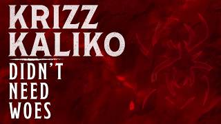 Watch Krizz Kaliko Didnt Need Woes video