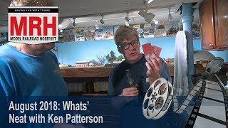 Whats Neat in model railroading | August 2018 Model Railroad Hobbyist | Ken Patterson
