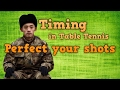 table tennis timing   Perfect your stroke