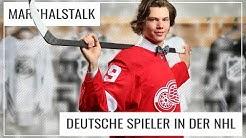 Deutsche Spieler in der NHL: Chancen und Erwartungen | #Marshalstalk