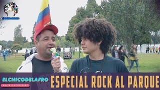 """ROCK AL PARQUE """"ESPECIAL"""" ► ELCHICODELAFRO"""