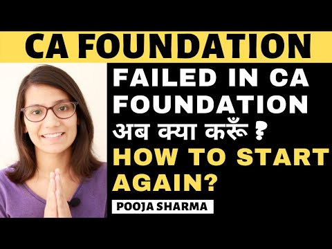 Failed In CA Foundation   What To Do Next? How To Start Again?