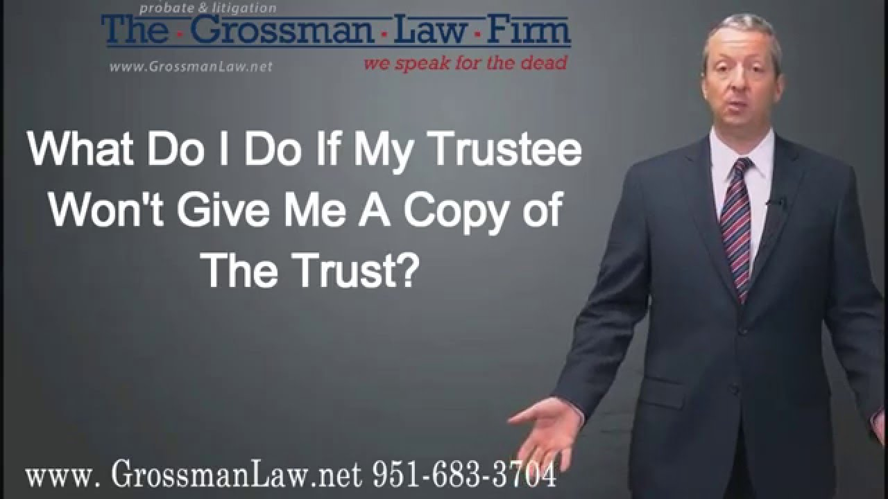 What Do I Do If My Trustee Won't Give Me A Copy Of The Trust