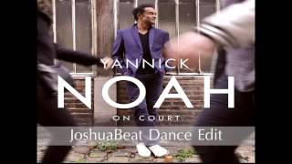 Yannick Noah - On Court ( JoshuaBeat Dance Edit )