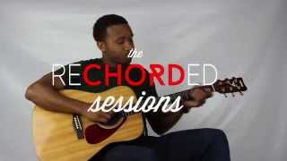 What You Won't Do For Love Acoustic Cover : The ReCHORDED Sessions - Episode 2