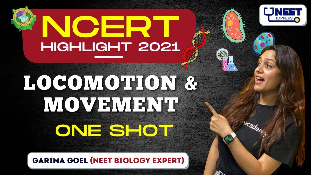 NEET Toppers: Locomotion and Movement | One Shot | NCERT Highlights 2021 | Garima Goel