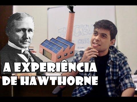A Experiência de Hawthorne [COMPORTAMENTO HUMANO]