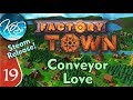 Factory Town Ep 19: FASTER CONVEYORS - (Steam Early Access) Let's Play, Gameplay