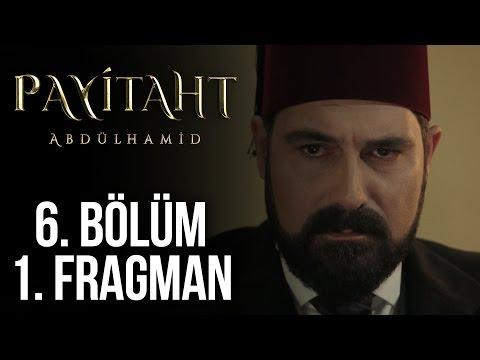 Payitaht Abdulhamid 6.Bölüm Fragmanı