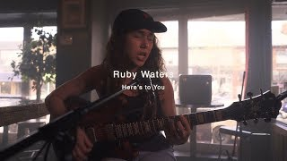 Ruby Waters - Here's to You | Audiotree North