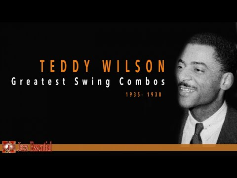 Teddy Wilson - Greatest Swing Combos