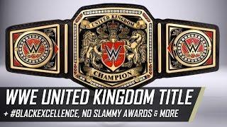 WWE United Kingdom Championship, #BlackExcellence, Brandi Love & More (Smack Talk 265 Hot Tags)