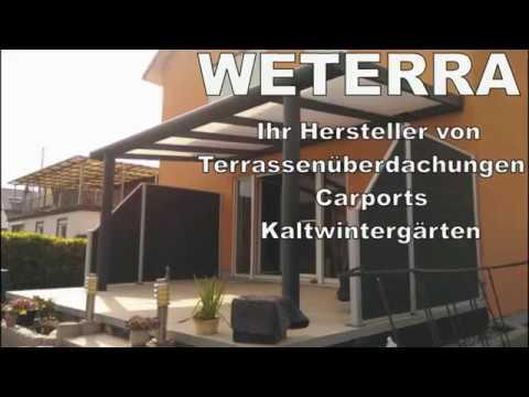WETERRA Terrassenüberdachungen Carports Kaltwintergärten - YouTube