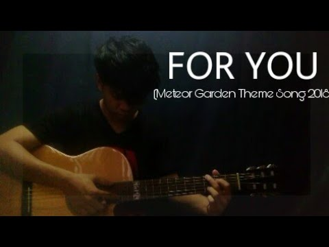 For You - F4 (Meteor Garden Theme Song 2018) - Fingerstyle Guitar Cover + free tabs