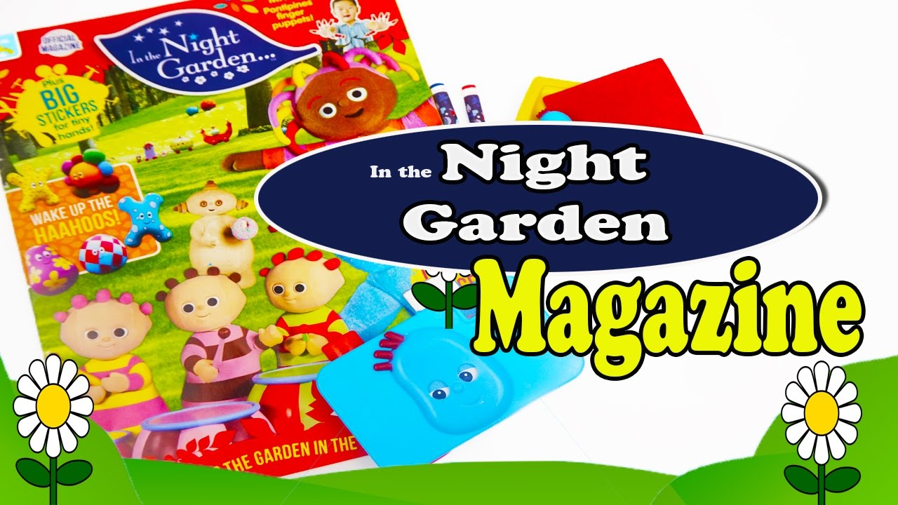 In The Night Garden | Magazine Review | Free Gifts   YouTube