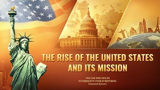 The Rise of the United States and Its Mission