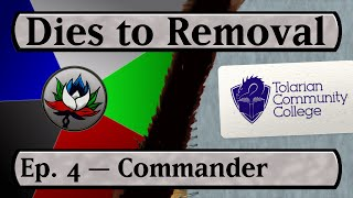 Dies to Removal - MTG Video Podcast - Episode 4: Commander / EDH!