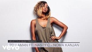 Tellaman - Noma Kanjan ft. Nasty C